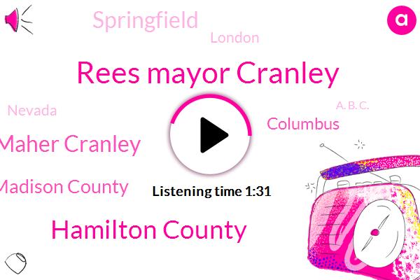 Rees Mayor Cranley,Hamilton County,Paul Brown Stadium Maher Cranley,Madison County,Columbus,Springfield,London,Nevada,A. B. C.,Las Vegas,Matt Rees,Wlwd,Madison,Twenty One Year