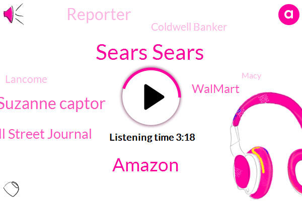 Sears Sears,Amazon,Suzanne Captor,Wall Street Journal,Walmart,Reporter,Coldwell Banker,Lancome,Macy,Tanner,Allstate,Kenmore