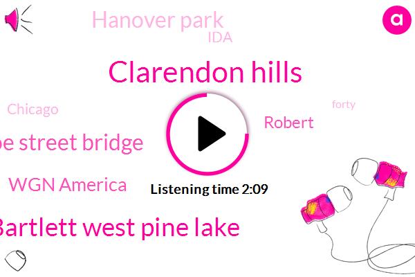 Clarendon Hills,Bartlett West Pine Lake,Monroe Street Bridge,Wgn America,Robert,Hanover Park,IDA,Chicago