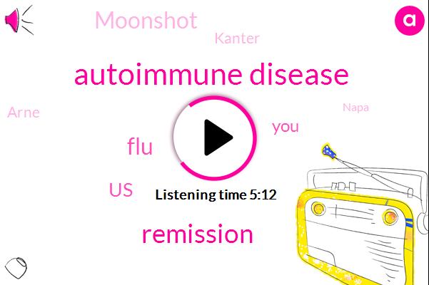 Autoimmune Disease,Remission,FLU,United States,Moonshot,Kanter,Arne,Napa