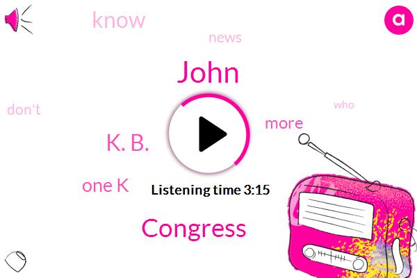 John,Congress,K. B.,One K
