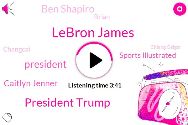 Lebron James,President Trump,Caitlyn Jenner,Sports Illustrated,Ben Shapiro,Brian,Changcai,Chiang Geiger,Carlson,Colin Kaepernick,Los Angeles,Paul Rudd,Caitlin Jenner,Wallace,Michael Brown,Oval Office,Ferguson,Football,Thirty Years