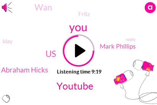 Youtube,United States,Abraham Hicks,Mark Phillips,WAN,Fritz,Klay,LA