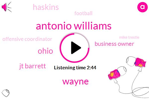 Antonio Williams,Wayne,Jt Barrett,Business Owner,Ohio,Haskins,Football,Offensive Coordinator,Mike Trestle,George,Columbus Ohio,Twenty One Yard,Seventeen Yard,Two Second