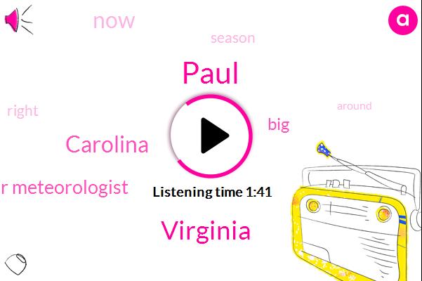 Paul,Virginia,Carolina,Senior Meteorologist