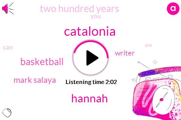 Catalonia,Hannah,Basketball,Mark Salaya,Writer,Two Hundred Years