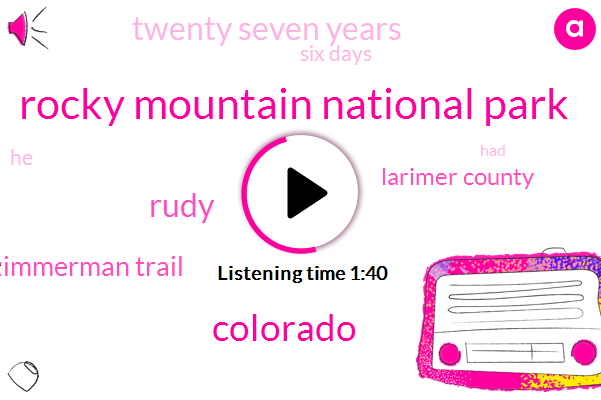 Rocky Mountain National Park,Colorado,Rudy,Zimmerman Trail,Larimer County,Twenty Seven Years,Six Days