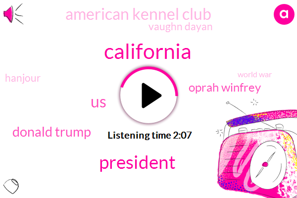California,United States,Donald Trump,Oprah Winfrey,President Trump,American Kennel Club,Vaughn Dayan,Hanjour,World War,Griff,Jackie Quinn,District Judge,William Alset,Golden Globe Awards,Pruitt,Westminster Kennel Club