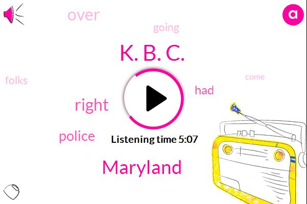 K. B. C.,Maryland