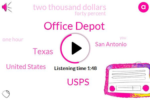 Office Depot,Usps,Texas,United States,San Antonio,Two Thousand Dollars,Forty Percent,One Hour