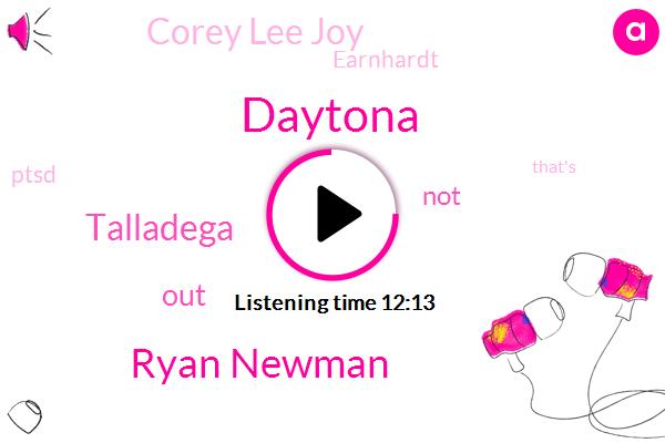 Ryan Newman,Daytona,Talladega,Nascar,Corey Lee Joy,Earnhardt,Ptsd,Corey Ajoy,Bryan Dutton,RON,Pearson,Corey,Rusty Wallace,Testosterone,France