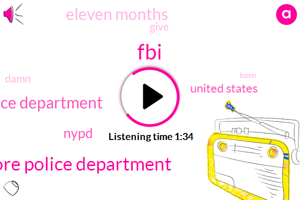 FBI,Baltimore Police Department,Ferguson Police Department,Nypd,United States,Eleven Months
