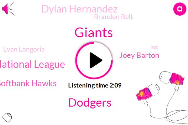 Giants,Dodgers,National League,Fukuoka Softbank Hawks,Joey Barton,Dylan Hernandez,Brandon Belt,Evan Longoria