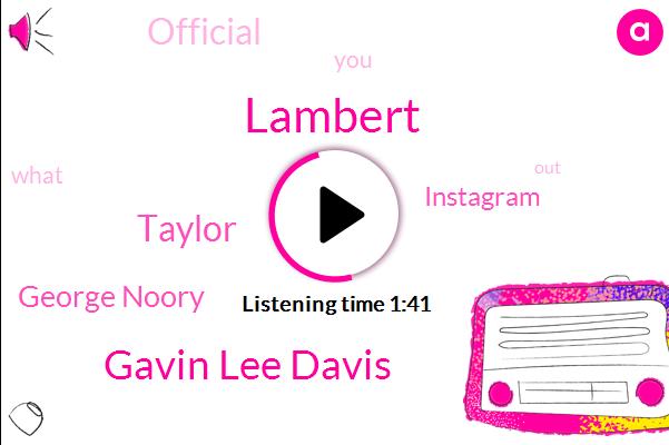 Lambert,Gavin Lee Davis,Taylor,George Noory,Instagram,Official