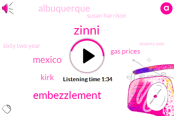 Zinni,Embezzlement,Mexico,Kirk,Gas Prices,Albuquerque,Susan Harrison,Sixty Two Year,Seventy Year