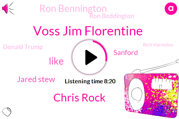 Voss Jim Florentine,Chris Rock,Jared Stew,Sanford,Ron Bennington,Ron Beddington,Donald Trump,Rich Varnedoe,RON,Hollywood,Twitter,Bobby,Rhonda,Tampa,Louis,SAM,Dell,Wayne,Bell