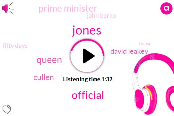 Jones,Official,Queen,Cullen,David Leakey,Prime Minister,John Berko,Fifty Days