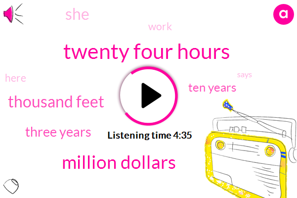 Twenty Four Hours,Million Dollars,Thousand Feet,Three Years,Ten Years