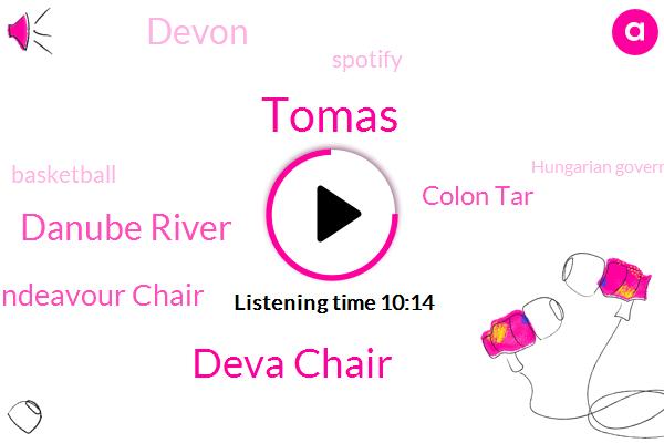 Deva Chair,Tomas,Danube River,Endeavour Chair,Colon Tar,Devon,Spotify,Basketball,Hungarian Government,OCU,Klay