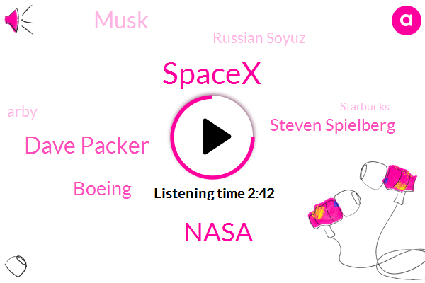 Nasa,Spacex,Dave Packer,Boeing,Steven Spielberg,Musk,Russian Soyuz,Arby,Starbucks,Christina Mendonca,ABC,Brian Noble,Dan Mitchelson,California Museum,Taco Bell,Seven Grams,Three Hundred Seventy Calories,Four Hundred Twenty Calories