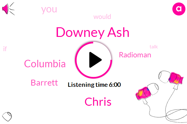 Downey Ash,Chris,Columbia,Barrett,Radioman