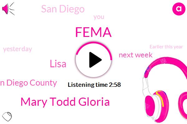 Fema,Mary Todd Gloria,Lisa,San Diego County,Next Week,San Diego,Yesterday,Earlier This Year,Housing Commission,Governor,Gavin Newsom,ONE,Coco Deuce,Gloria,Mayor,Biden Administration,Project Room Key,47,Cove