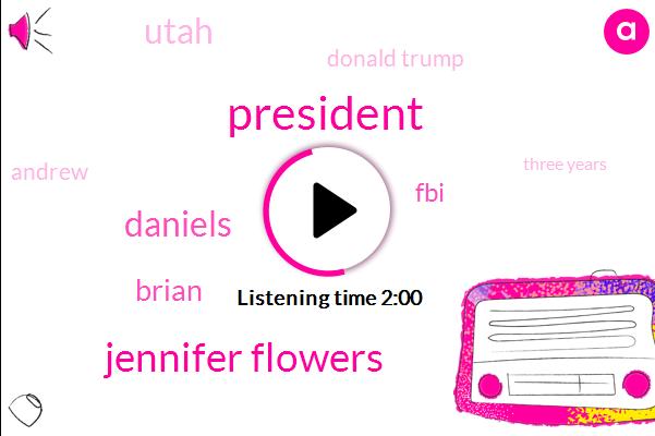 Jennifer Flowers,President Trump,Daniels,TOM,Brian,FBI,Utah,Donald Trump,Andrew,Three Years