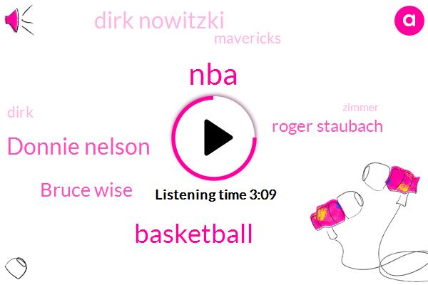 NBA,Donnie Nelson,Basketball,Bruce Wise,Roger Staubach,Dirk Nowitzki,Mavericks,Dirk,Zimmer,Luca,Cowboys,Super Bowl,Bruce,Springsteen