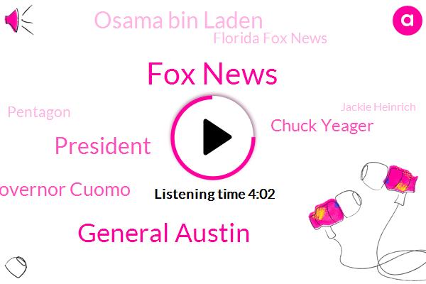 Fox News,General Austin,President Trump,Governor Cuomo,Chuck Yeager,Osama Bin Laden,Florida Fox News,Pentagon,Jackie Heinrich,Trump Administration,FOX,Dr Anthony Fauci,Donald Trump,WBC,Dr Jerome Adams,New Jersey,Biden,White House