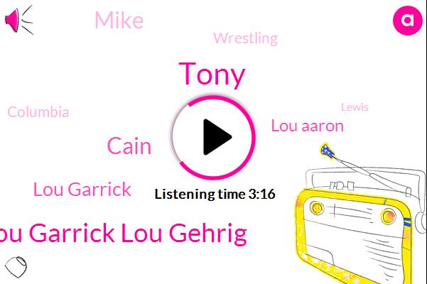 Lou Garrick Lou Gehrig,Cain,Tony,Lou Garrick,Lou Aaron,Mike,Wrestling,Columbia,Lewis,Katie Nolan,Cody,Wilkie,Henry,Four Minutes