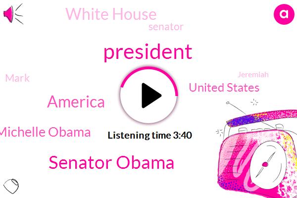 Senator Obama,America,President Trump,Michelle Obama,United States,White House,Senator,Mark,Jeremiah,Asia