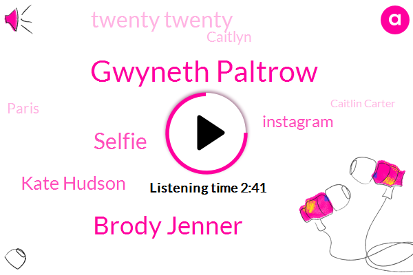 Gwyneth Paltrow,Brody Jenner,Selfie,Kate Hudson,Instagram,Twenty Twenty,Caitlyn,Paris,Caitlin Carter,Bali