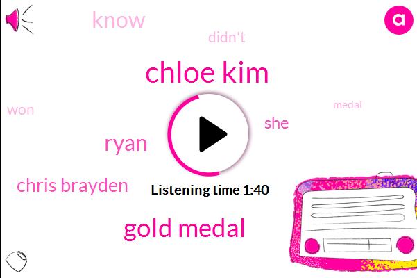 Chloe Kim,Gold Medal,Ryan,Chris Brayden