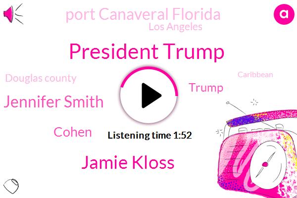 President Trump,Jamie Kloss,Jennifer Smith,ABC,Cohen,Donald Trump,Port Canaveral Florida,Los Angeles,Douglas County,Caribbean,Royal Caribbean,Barron,Mcallen,Aaron Katersky,Jamaica,Congress,Mark Remillard,Texas