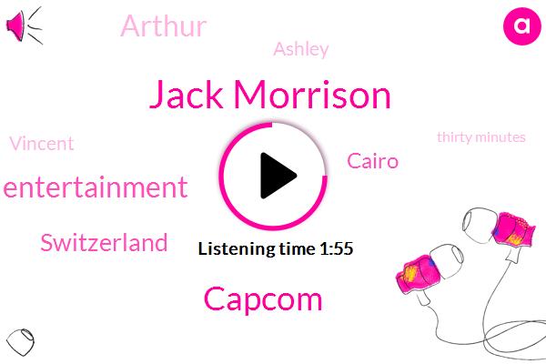 Jack Morrison,Capcom,Blizzard Entertainment,Switzerland,Cairo,Arthur,Ashley,Vincent,Thirty Minutes,Twenty Fifth,Four Days
