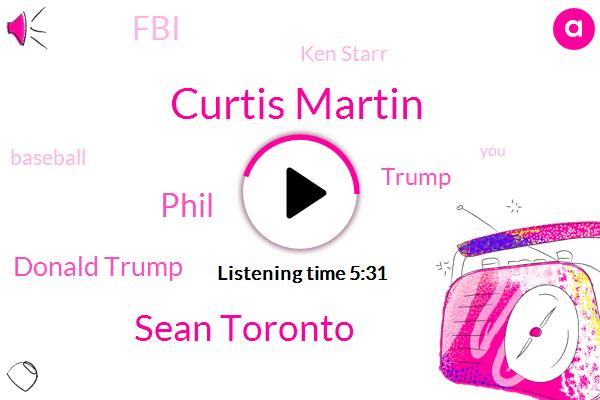 Curtis Martin,Sean Toronto,Phil,Donald Trump,FBI,Ken Starr,Baseball,Murder,One Hundred Percent