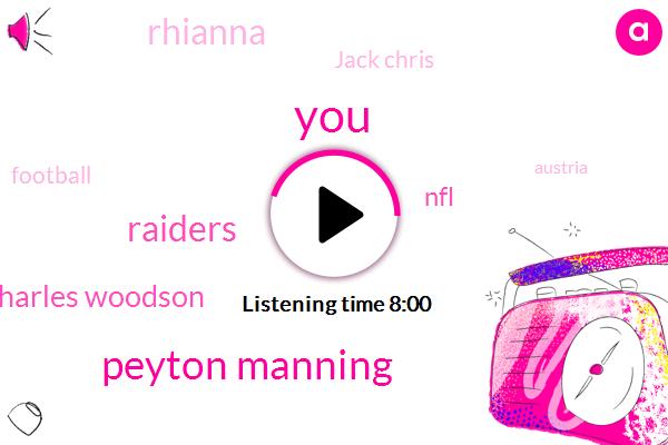 Peyton Manning,Raiders,Charles Woodson,NFL,Rhianna,Jack Chris,Football,Austria,Oakland Raider,Steelers,Writer,Ryan.,Oakland,Baseball,Phoenix,Jared Allen,Arizona,Ryan