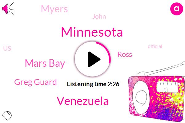 Minnesota,Venezuela,Mars Bay,Greg Guard,Ross,Myers,John,United States,Official,Iran,China