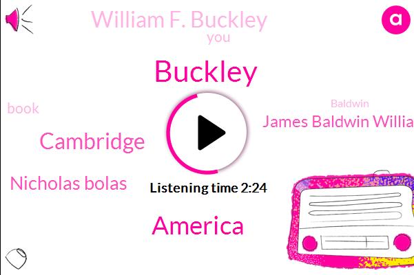 America,Buckley,Cambridge,Nicholas Bolas,James Baldwin William F. Buckley,William F. Buckley