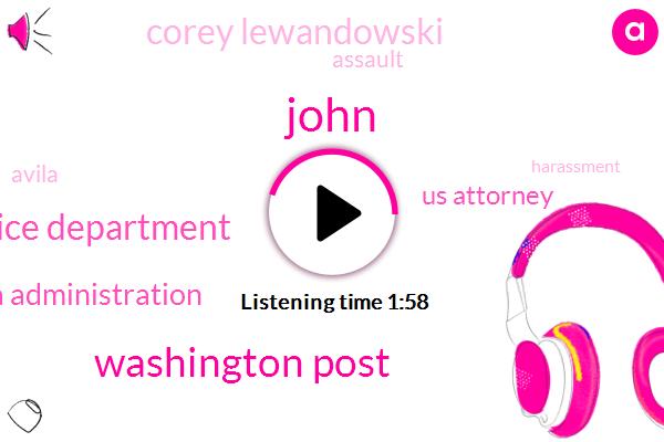 KFI,John,Washington Post,Justice Department,Obama Administration,Us Attorney,Corey Lewandowski,Assault,Avila,Jane Wells,KEN,Harassment,Freedom Of Information Act,Five Minutes,Five Years,One Minute
