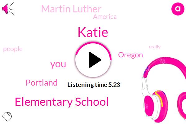 Katie,Elementary School,Portland,Oregon,Martin Luther,America