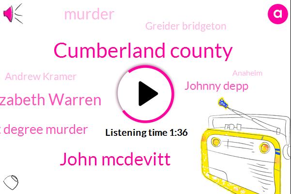 Cumberland County,John Mcdevitt,Elizabeth Warren,First Degree Murder,Johnny Depp,Murder,Greider Bridgeton,KYW,Andrew Kramer,Anaheim,White House,Dan Wing,Prosecutor,New Jersey,Twenty Three Month,Twenty Eight Degrees,Twenty Four Year