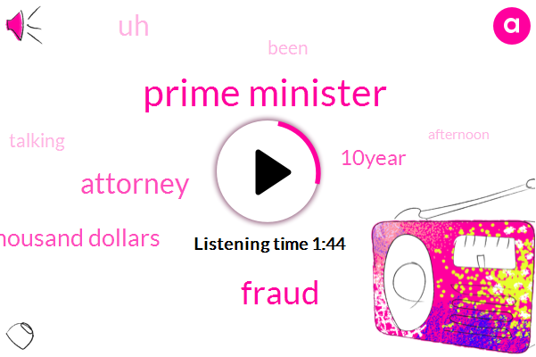 Prime Minister,Fraud,Attorney,Two Hundred Eighty Thousand Dollars,10Year
