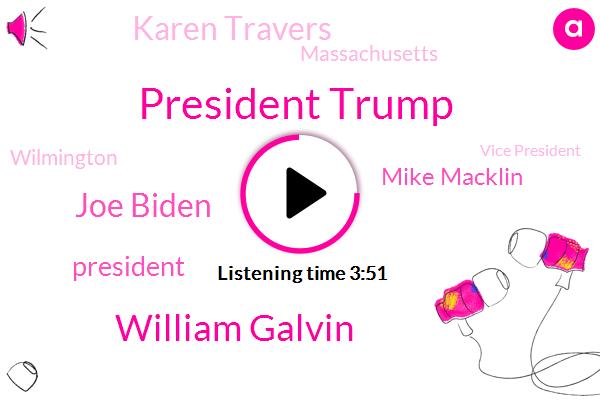 President Trump,William Galvin,Joe Biden,Mike Macklin,Karen Travers,Massachusetts,Wilmington,Vice President,Boston,Republican National Committee,Pennsylvania,Abc News,Washington,Leverett Circle,Tobin Bridge,Delaware,BO