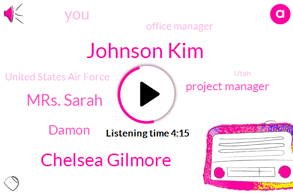 Johnson Kim,Chelsea Gilmore,Mrs. Sarah,Damon,Project Manager,Office Manager,United States Air Force,Utah,Helme,Thirty Minutes,Twenty Pounds,Fifty Pounds