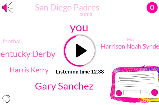 Gary Sanchez,Kentucky Derby,Harris Kerry,Harrison Noah Syndergaard,San Diego Padres,Coma,Football,Mets,Wfan,Reds,Alexa,Johnny Bench,Paul,Scott,Stan,Penn,JOE,Milwaukee,Yankees