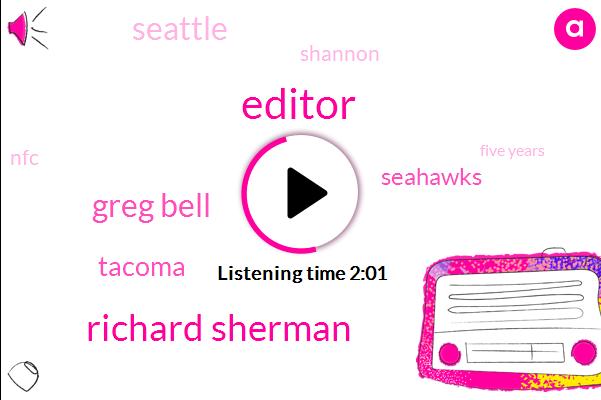 Editor,Richard Sherman,Greg Bell,Tacoma,Seahawks,Seattle,Shannon,NFC,Komo,Five Years,Ninety Seven Two Seven Km,Two Months