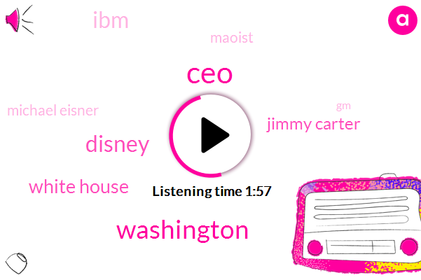 CEO,Washington,Disney,White House,Jimmy Carter,IBM,Maoist,Michael Eisner,GM,YAO,Microsoft