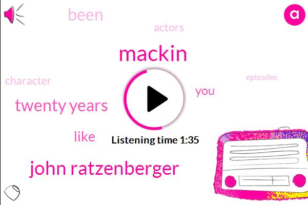 Mackin,John Ratzenberger,Twenty Years