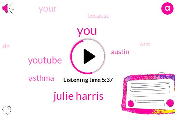 Julie Harris,Youtube,Asthma,Austin
